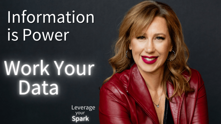Information is Power: You Better Work Your Data!