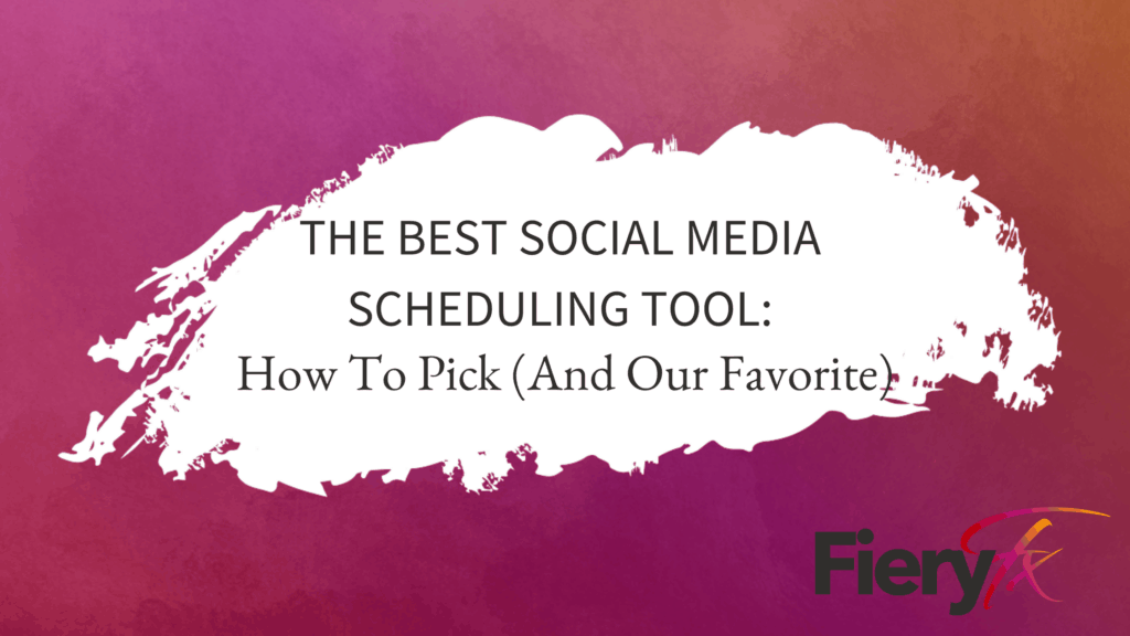 The-Best-Social-Media-Scheduling-Tool_ How-to-Pick
